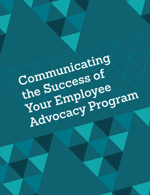 Communicating the Success of your Employee Advocacy Program